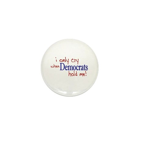 I only cry Democrats Mini Button