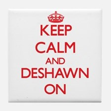 Keep Calm and Deshawn ON Tile Coaster