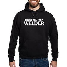 Trust Me Im A Welder Hoodie