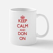 Keep Calm and Don ON Mugs
