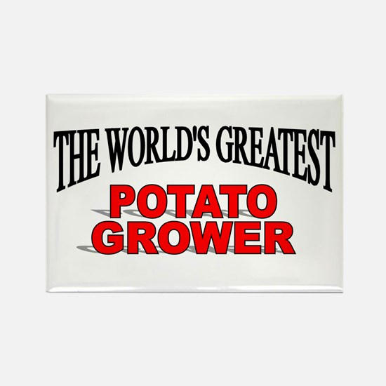 """""""The World's Greatest Potato Grower"""" Rectangle Mag"""