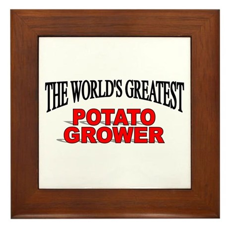 """""""The World's Greatest Potato Grower"""" Framed Tile"""