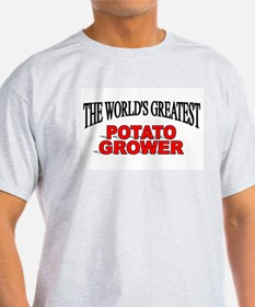 """The World's Greatest Potato Grower"" T-Shirt"