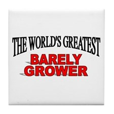 """The World's Greatest Barley Grower"" Tile Coaster"