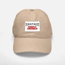 """The World's Greatest Barley Grower"" Baseball Baseball Cap"