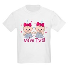 We're Two Girls T-Shirt