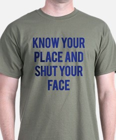 Know Your Place... T-Shirt
