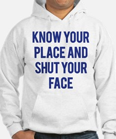 Know Your Place... Hoodie