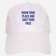 Know Your Place... Baseball Baseball Cap
