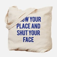 Know Your Place... Tote Bag