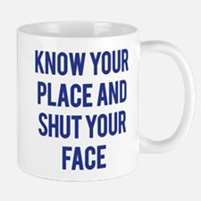 Know Your Place... Mug