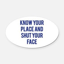 Know Your Place... Oval Car Magnet