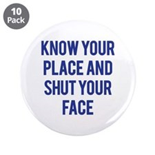 """Know Your Place... 3.5"""" Button (10 pack)"""