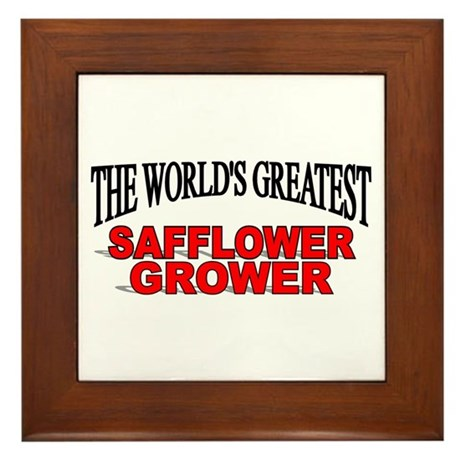 """The World's Greatest Safflower Grower"" Framed Til"