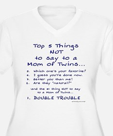 Twin Mom - Top 5 Things Not To Say T-Shirt