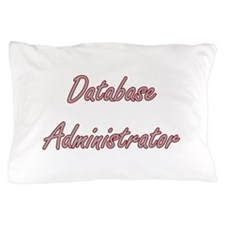 Database Administrator Artistic Job De Pillow Case