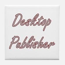 Desktop Publisher Artistic Job Design Tile Coaster