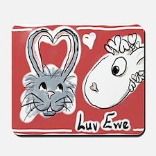 Luv Ewe! Mousepad