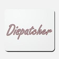 Dispatcher Artistic Job Design Mousepad