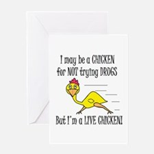 LIVE CHICKENS DON'T TRY DRUGS Greeting Card