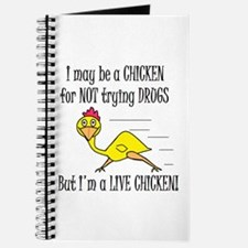 LIVE CHICKENS DON'T TRY DRUGS Journal