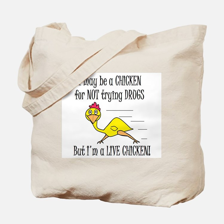 LIVE CHICKENS DON'T TRY DRUGS Tote Bag