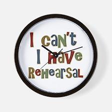 I can't I have Rehearsal Wall Clock