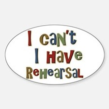 I can't I have Rehearsal Oval Decal