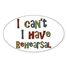 I can't I have Rehearsal Oval Stickers