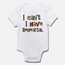 I can't I have Rehearsal Infant Bodysuit
