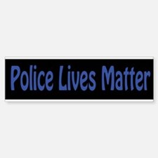 Police Lives Matter Bumper Bumper Stickers
