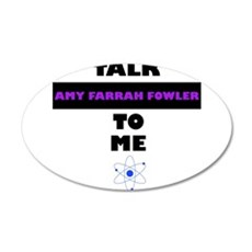 Talk Amy Farrah Fowler to Me Wall Decal