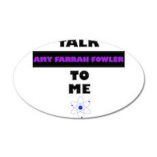 Talk Amy Farrah Fowler to Me Wall Decal
