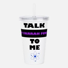 Talk Amy Farrah Fowler to Me Acrylic Double-wall T