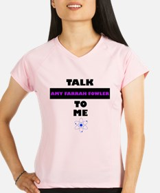 Talk Amy Farrah Fowler to Me Performance Dry T-Shi