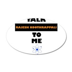 Talk Rajesh Koothrappali to Me Wall Decal