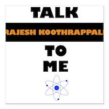 Talk Rajesh Koothrappali to Me Square Car Magnet 3