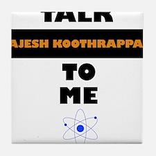 Talk Rajesh Koothrappali to Me Tile Coaster