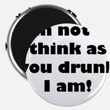 Not as Think as You Drunk I am Magnets