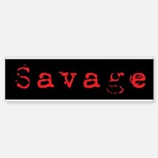 Savage Bumper Bumper Bumper Sticker