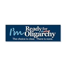 Im Ready for Oligarchy Hillary Parody Car Magnet 1