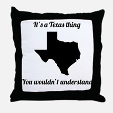 Its A Texas Thing Throw Pillow