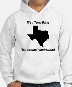 Its A Texas Thing Hoodie