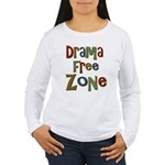 Funny Drama Free Zone Women's Long Sleeve T-Shirt