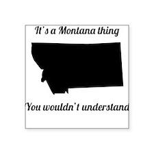 Its A Montana Thing Sticker