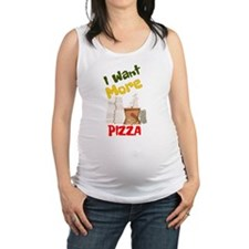 I Want More Pizza Maternity Tank Top