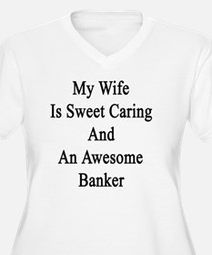 My Wife Is Sweet  T-Shirt