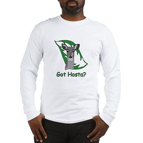 Got Hosta? Long Sleeve T-Shirt