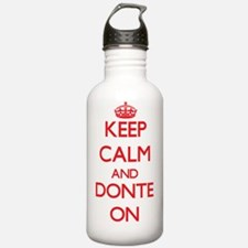Keep Calm and Donte ON Water Bottle