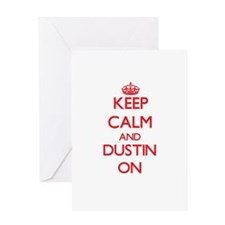 Keep Calm and Dustin ON Greeting Cards